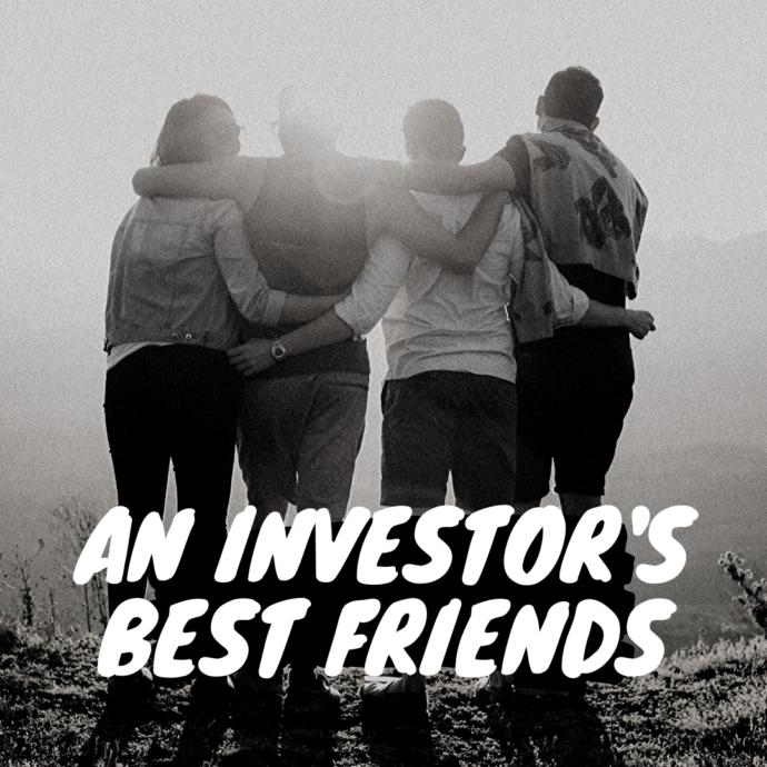 An Investor's Best Friends