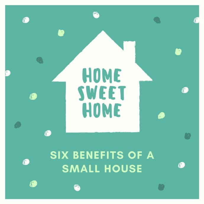 Benefits of a Small House